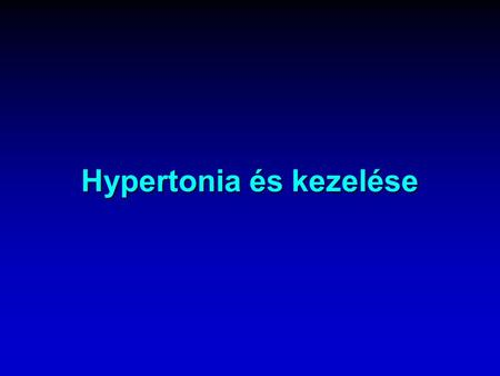hipertinetikus típusú hipertónia kezelés amit a 2 fokozatú magas vérnyomás esetén írnak fel